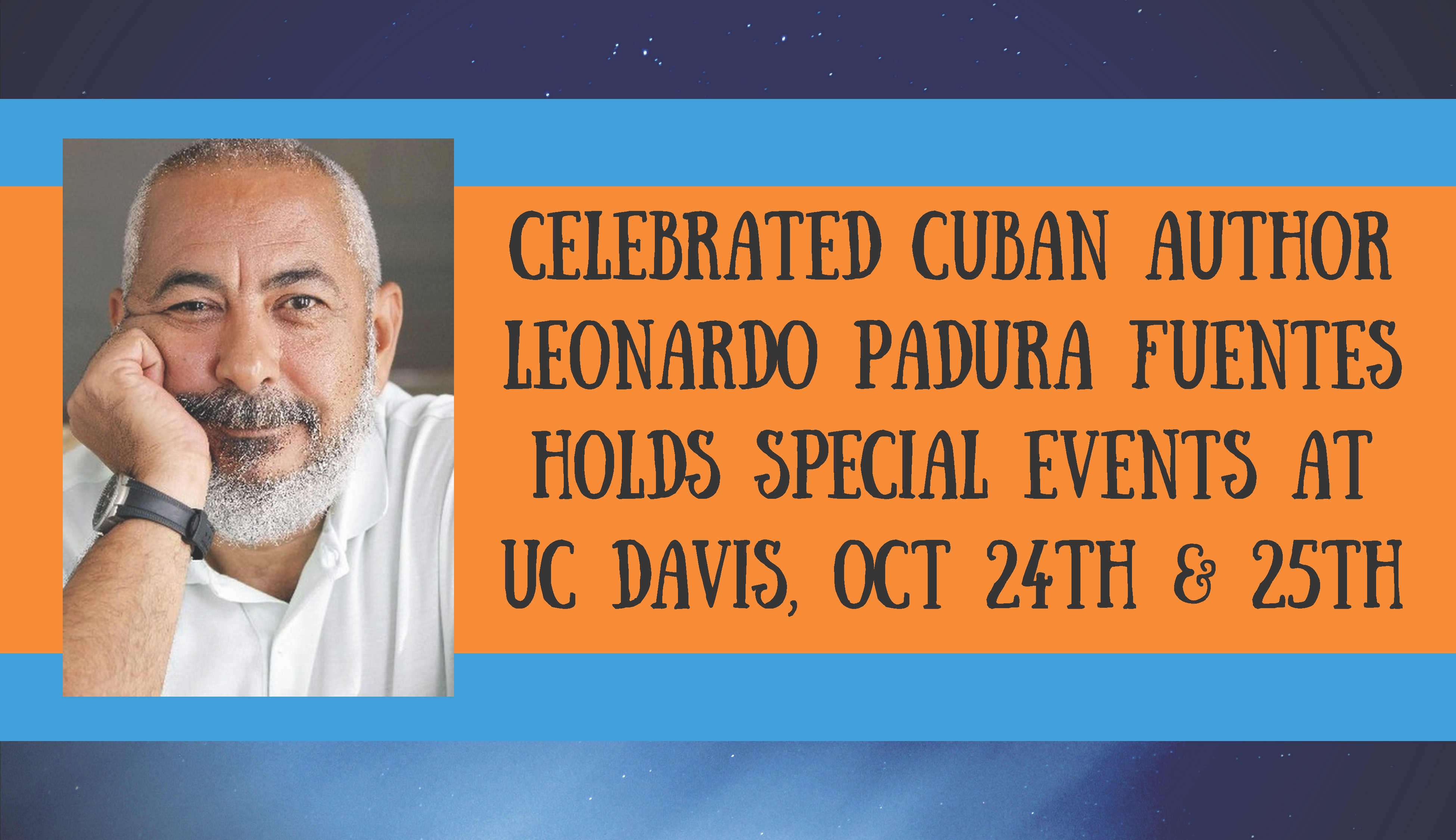 Celebrated Cuban Author Leonardo Padura Fuentes Holds Special Events at UC Davis, Oct. 24th and 25th